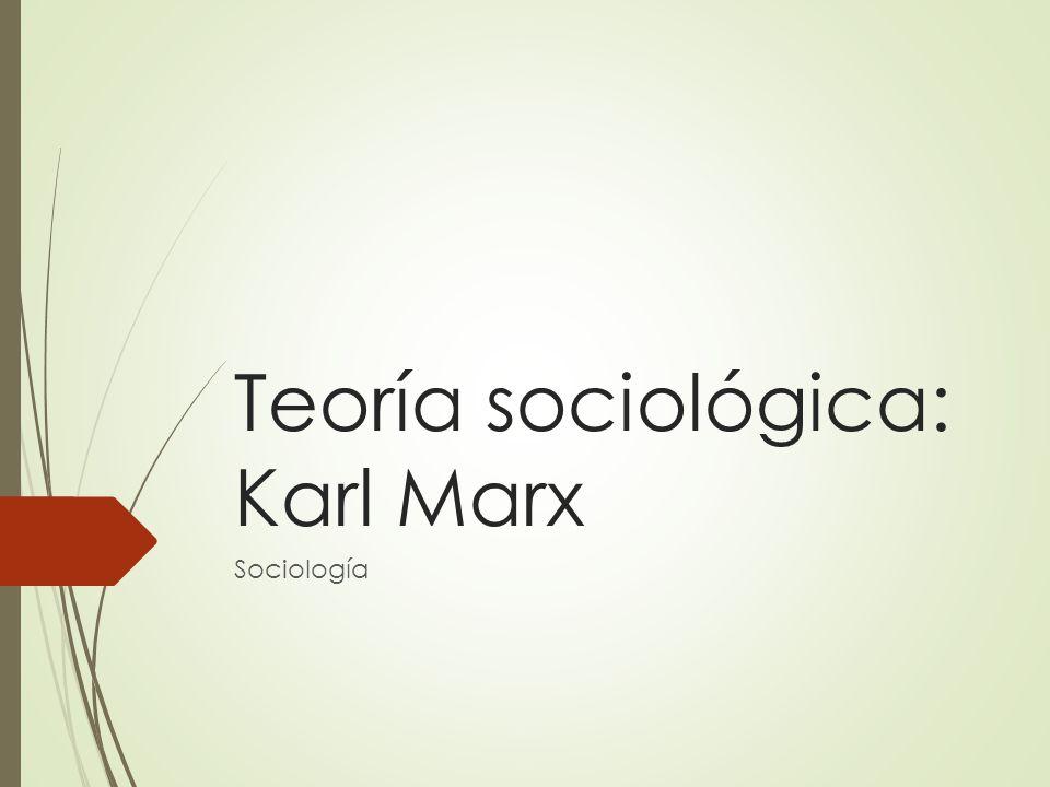 Teoría sociológica: Karl Marx Sociología