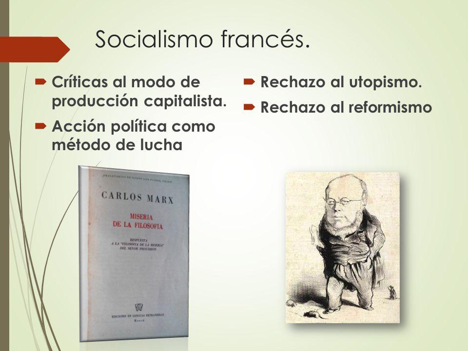 Socialismo francés. Críticas al modo de producción capitalista.