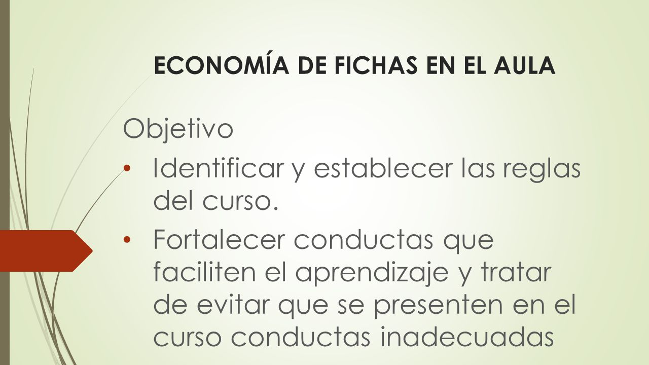 ECONOMÍA DE FICHAS EN EL AULA Objetivo Identificar y establecer las reglas del curso.