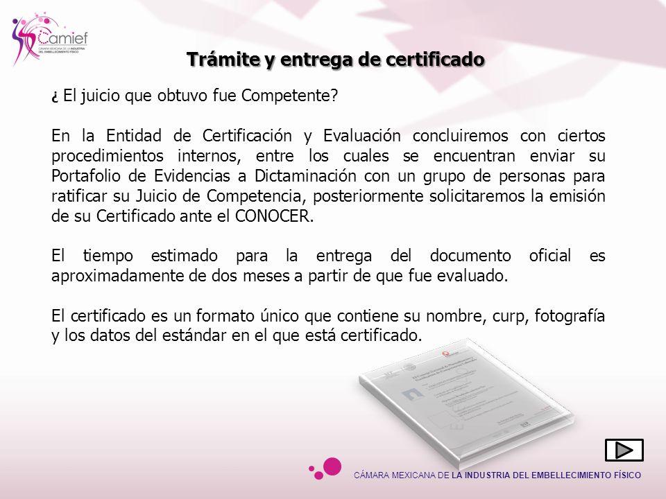 CÁMARA MEXICANA DE LA INDUSTRIA DEL EMBELLECIMIENTO FÍSICO ¿ El juicio que obtuvo fue Competente? En la Entidad de Certificación y Evaluación concluir