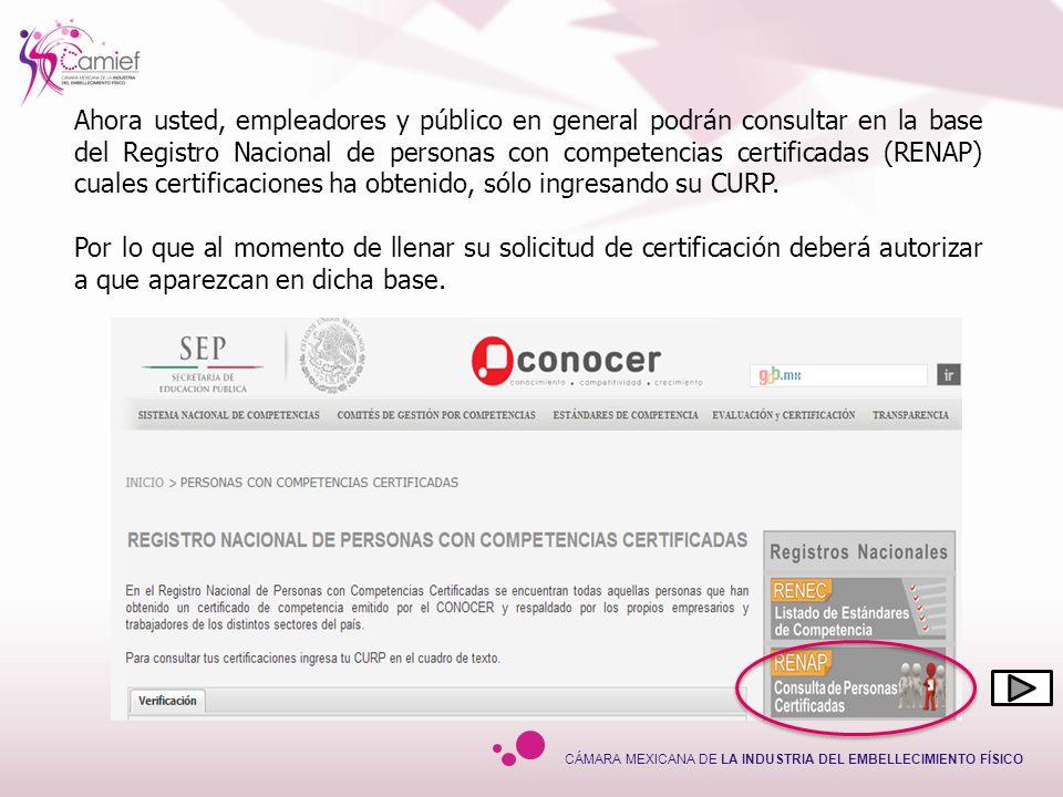 CÁMARA MEXICANA DE LA INDUSTRIA DEL EMBELLECIMIENTO FÍSICO Ahora usted, empleadores y público en general podrán consultar en la base del Registro Naci