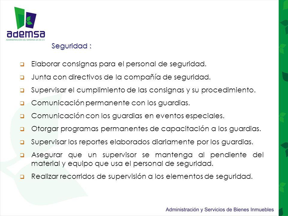 Seguridad :  Elaborar consignas para el personal de seguridad.