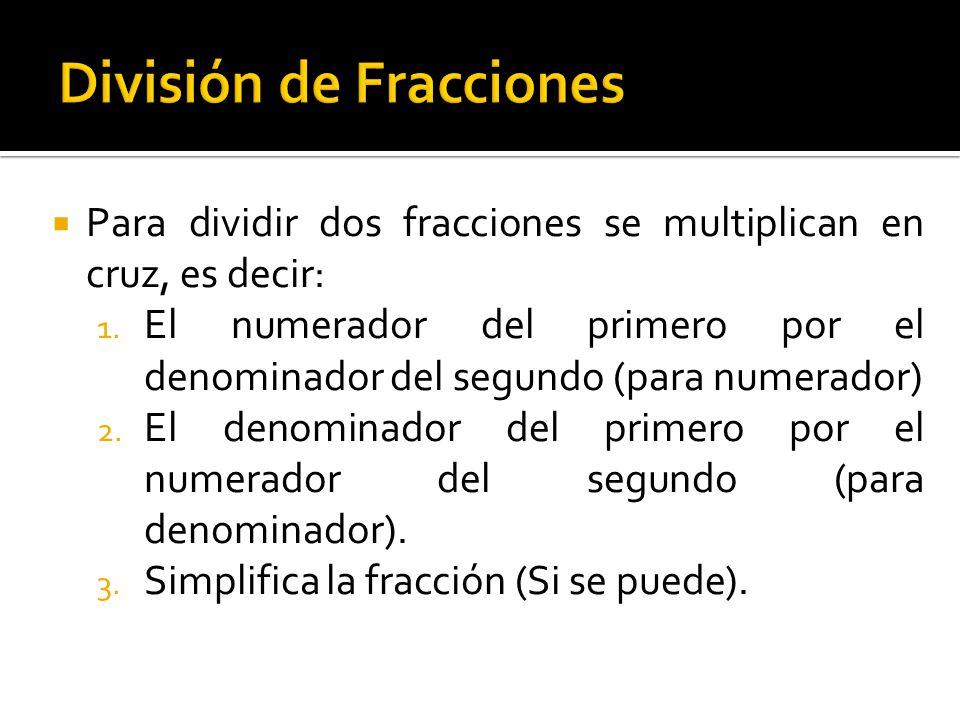 Se multiplica el primer numerador por el segundo denominador 5 x 5= 25 El resultado de la multiplicación de 5x5 se coloca en el numerador de la fracción resultante.
