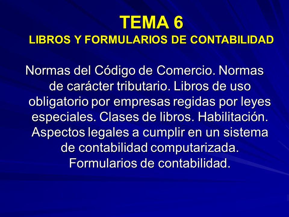 Normas del Código de Comercio.Normas de carácter tributario.