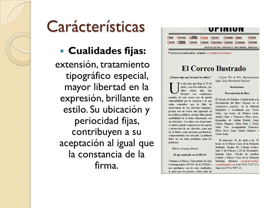 Carácterísticas Características del buen columnista: contar con una cultura propia, cuanto más amplia y más profunda mejor.