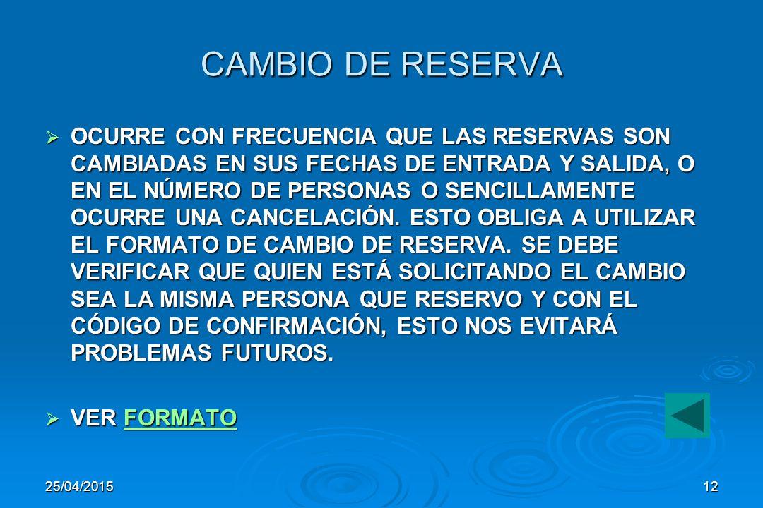 25/04/201511 COMPROBANTE DE DEPÓSITO   AL RECIBIR EL DEPÓSITO RESPECTIVO, EL ENCARGADO DE RESERVAS LOCALIZA LA TARJETA DE RESERVA VERIFICANDO LA INFORMACIÓN DEL DEPÓSITO SOLICITADO, CON LO QUE ESTA RECIBIENDO.