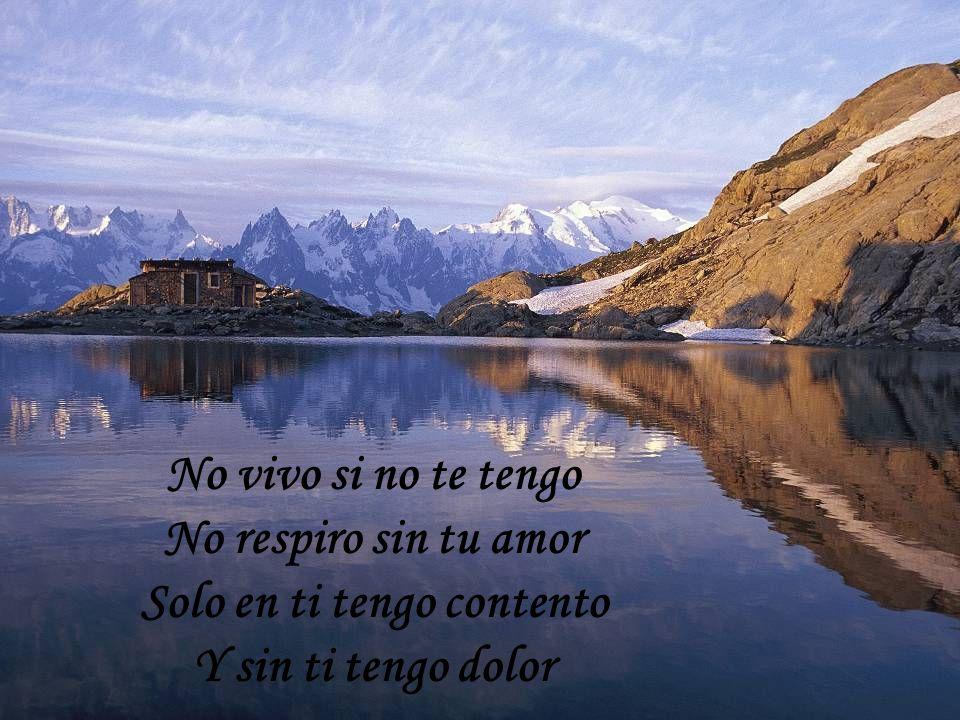 Para mi sed eres agua Para mi hambre eres pan El reposo de mi alma Y en toda mi vida, paz
