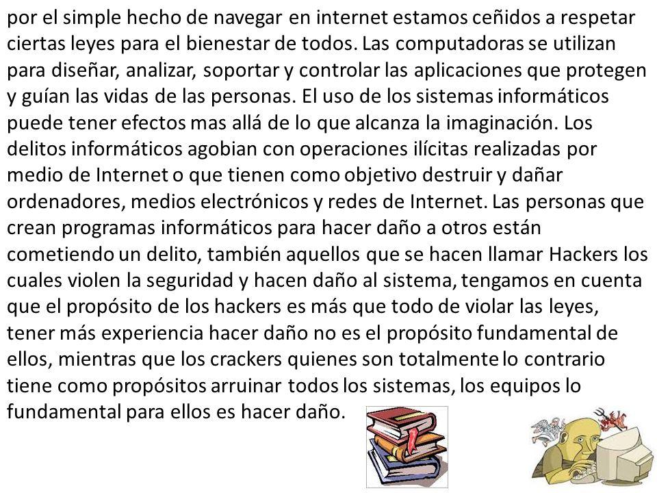 por el simple hecho de navegar en internet estamos ceñidos a respetar ciertas leyes para el bienestar de todos.