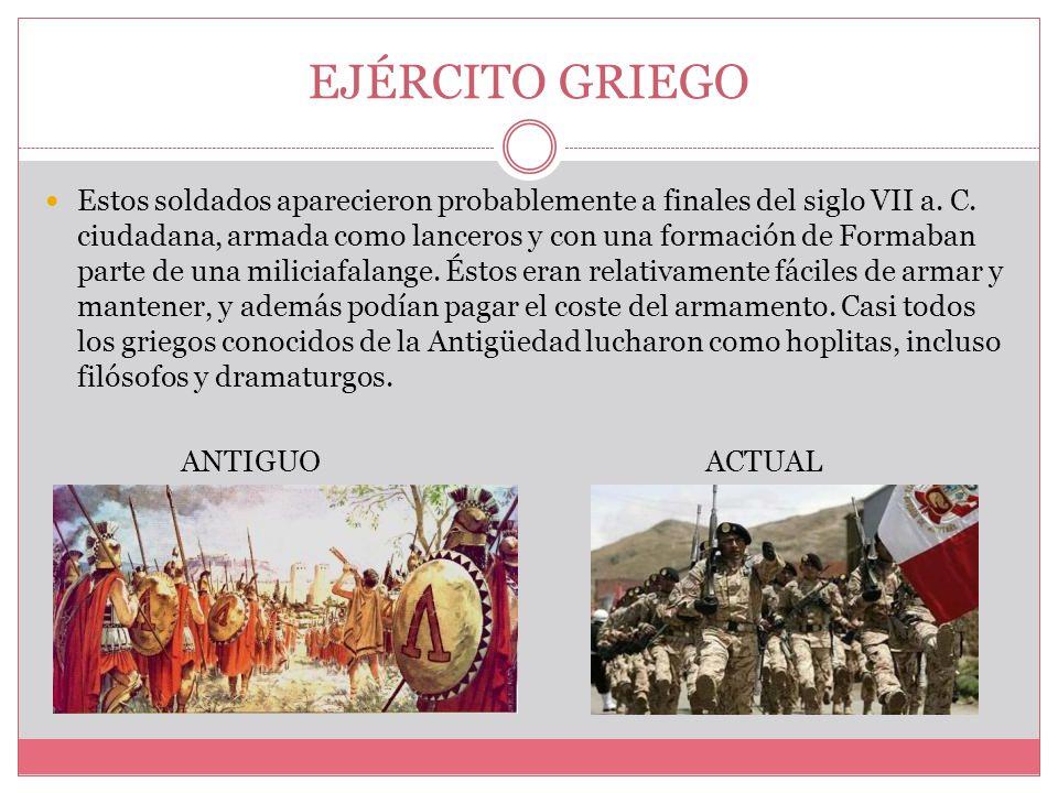 EJÉRCITO GRIEGO Estos soldados aparecieron probablemente a finales del siglo VII a.