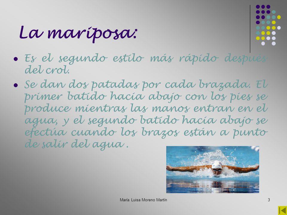 María Luisa Moreno Martín4 La espalda: Es el único estilo en el que la cara nunca queda sumergida en el agua.