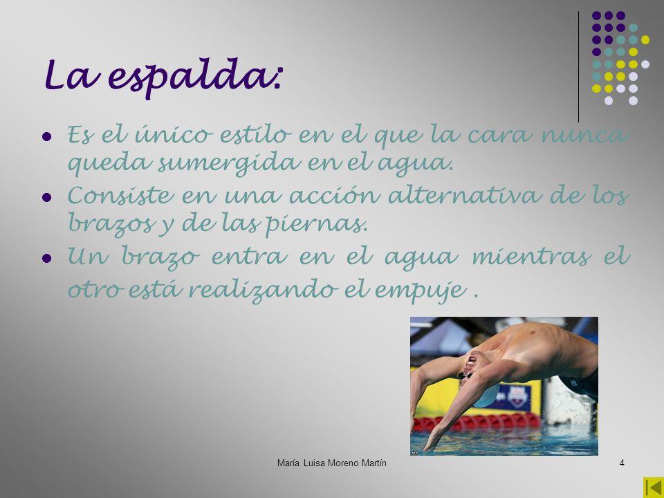 María Luisa Moreno Martín5 La braza: Es el estilo más lento y uno de los más difíciles de aprender técnicamente.