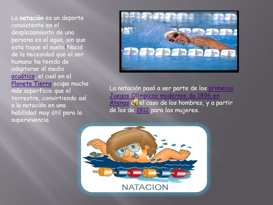 La natación es el arte de sostenerse y avanzar, usando los brazos y las piernas, sobre o bajo el agua.