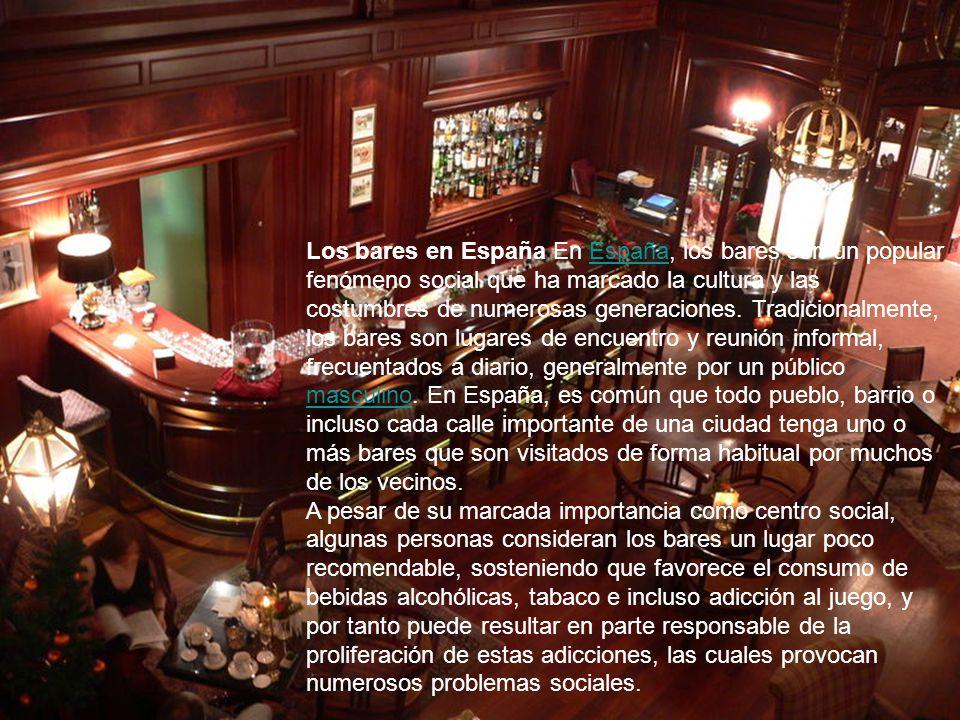 Los bares en España En España, los bares son un popular fenómeno social que ha marcado la cultura y las costumbres de numerosas generaciones.