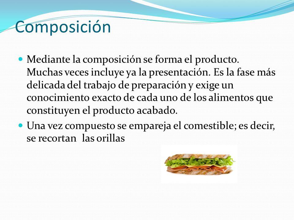 Composición Mediante la composición se forma el producto. Muchas veces incluye ya la presentación. Es la fase más delicada del trabajo de preparación