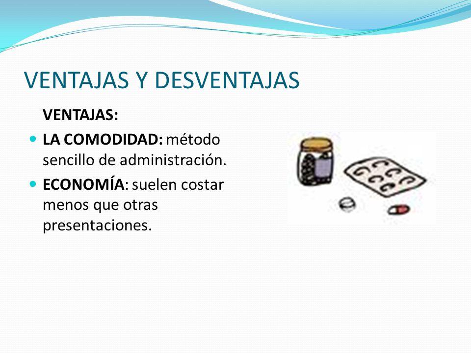 VENTAJAS Y DESVENTAJAS VENTAJAS: LA COMODIDAD: método sencillo de administración.