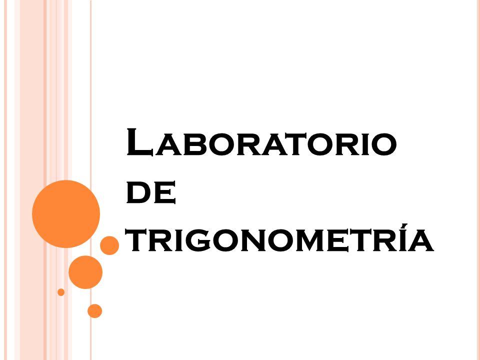 L ABORATORIO DE TRIGONOMETRÍA