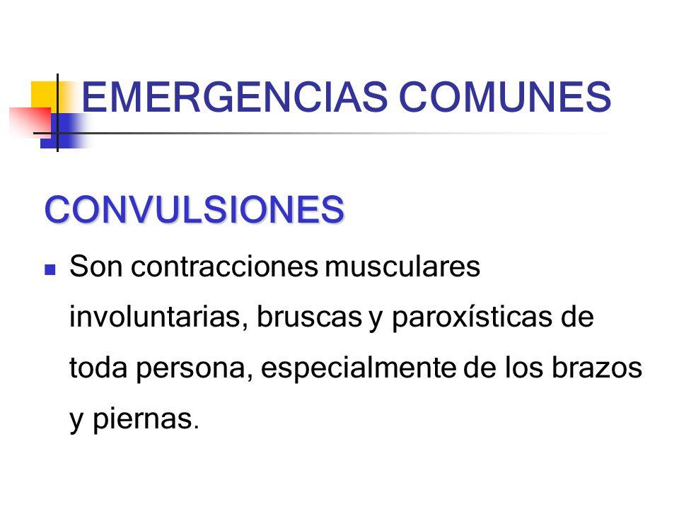 CONVULSIONES Son contracciones musculares involuntarias, bruscas y paroxísticas de toda persona, especialmente de los brazos y piernas.