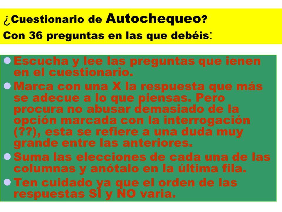 ¿ Cuestionario de Autochequeo .