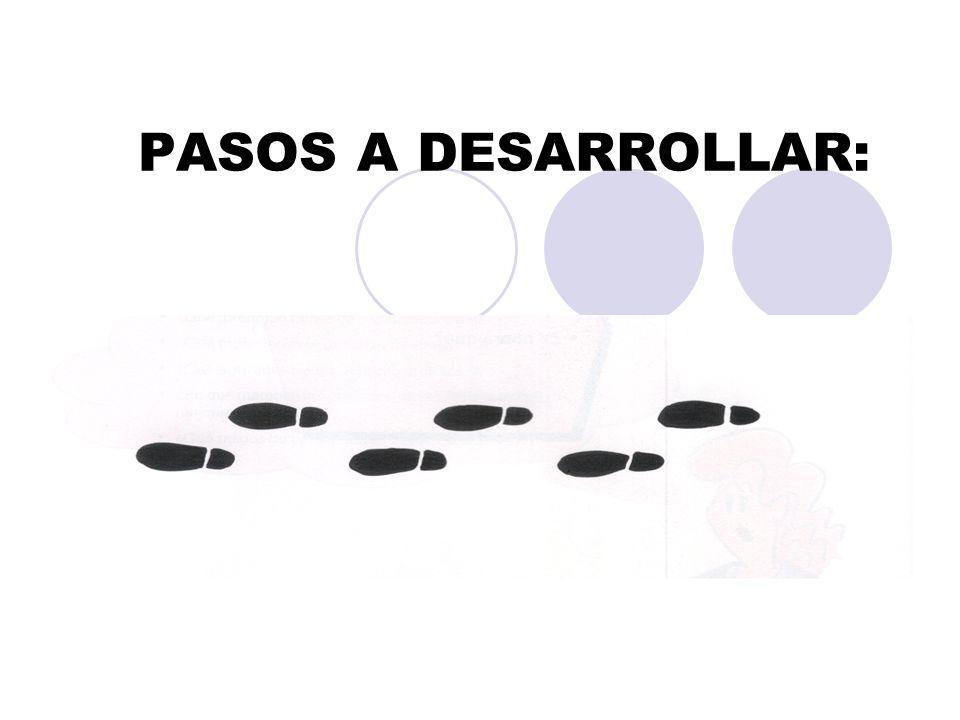 PASOS A DESARROLLAR: