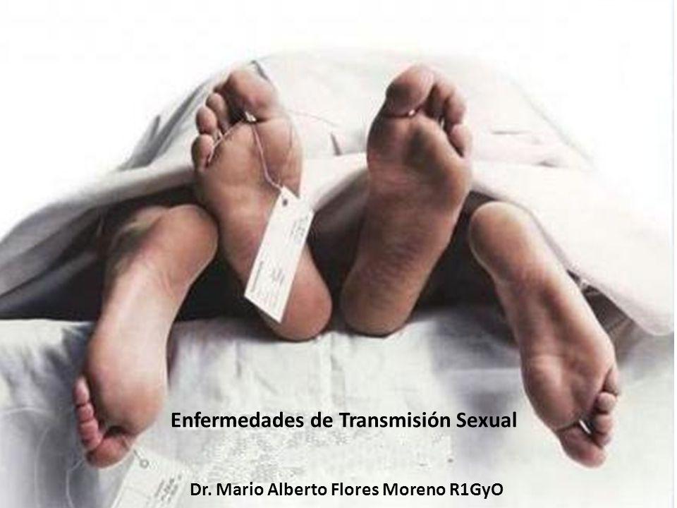 Enfermedades de Transmisión Sexual Dr. Mario Alberto Flores Moreno R1GyO