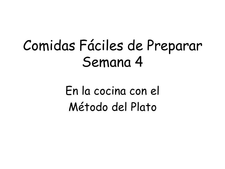 Comidas Fáciles de Preparar Semana 4 En la cocina con el Método del Plato