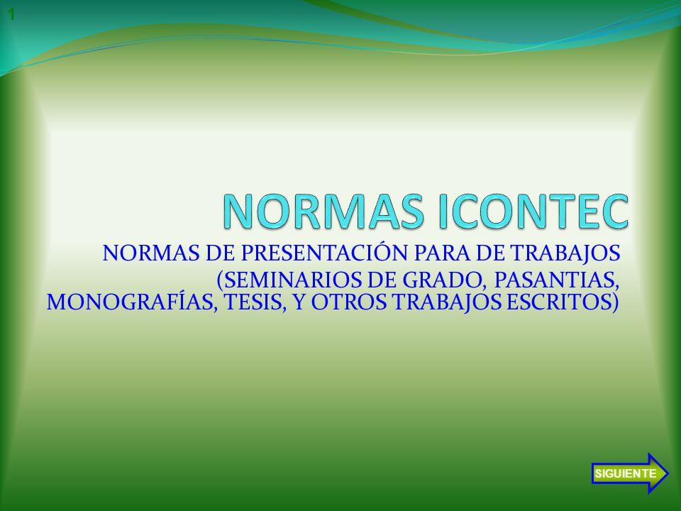 NORMAS DE PRESENTACIÓN PARA DE TRABAJOS (SEMINARIOS DE GRADO, PASANTIAS, MONOGRAFÍAS, TESIS, Y OTROS TRABAJOS ESCRITOS) SIGUIENTE 1