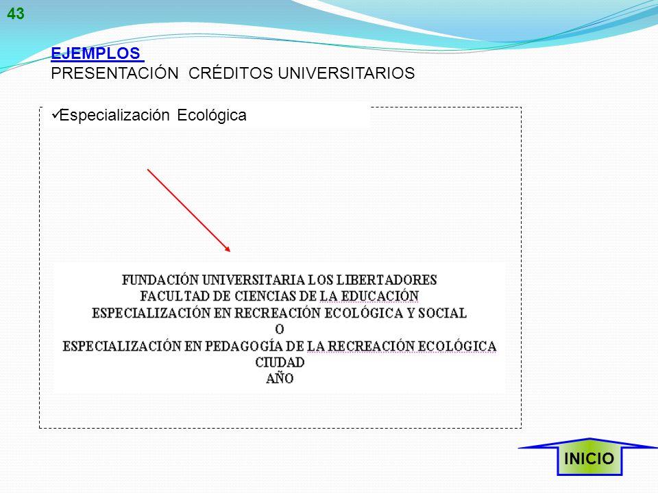 EJEMPLOS PRESENTACIÓN CRÉDITOS UNIVERSITARIOS Especialización Ecológica INICIO 43