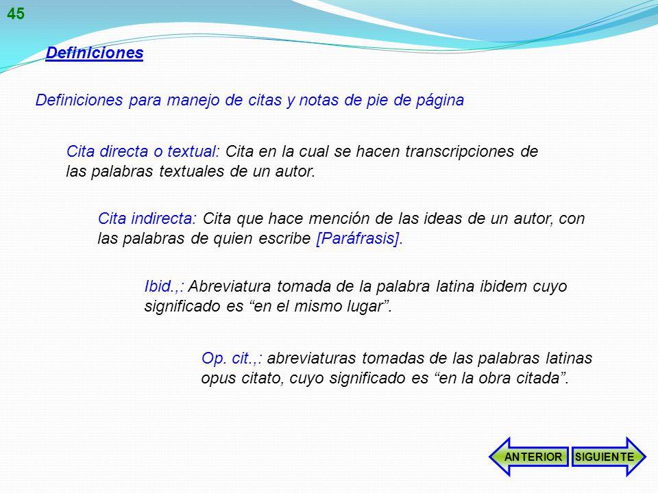 Definiciones para manejo de citas y notas de pie de página Definiciones Cita directa o textual: Cita en la cual se hacen transcripciones de las palabras textuales de un autor.