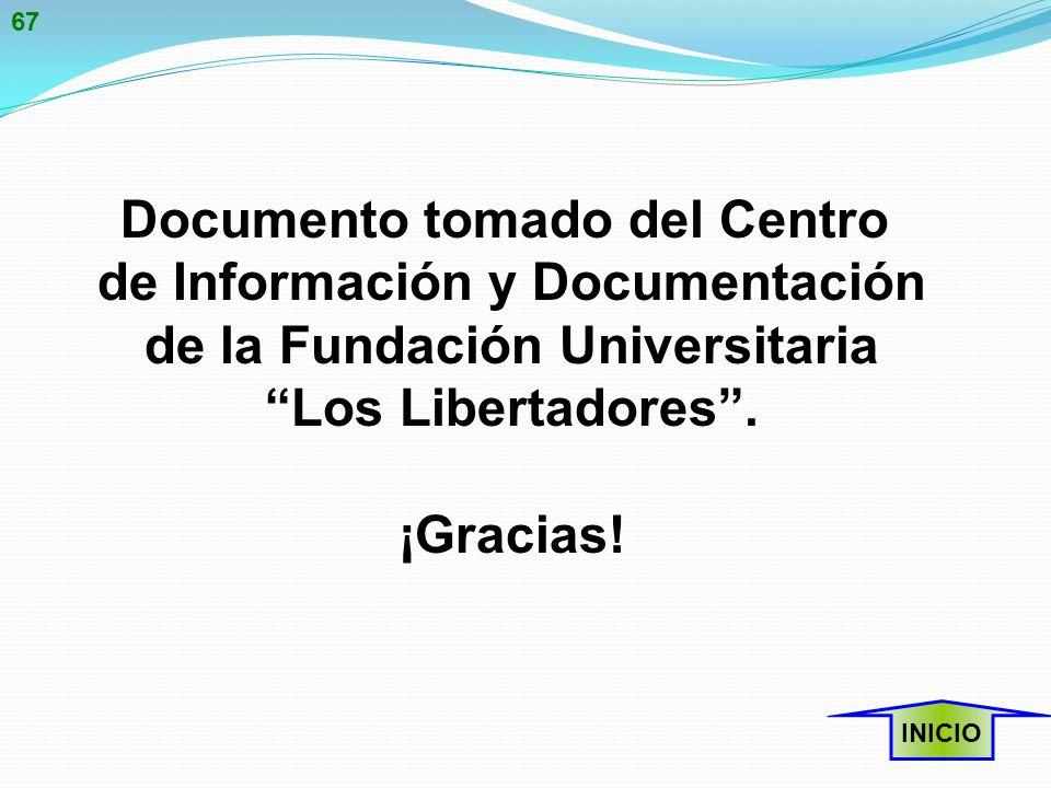 Documento tomado del Centro de Información y Documentación de la Fundación Universitaria Los Libertadores .