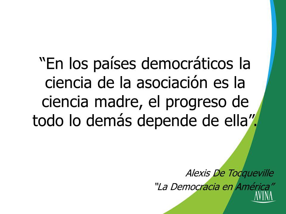 En los países democráticos la ciencia de la asociación es la ciencia madre, el progreso de todo lo demás depende de ella .