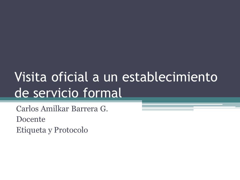 Visita oficial a un establecimiento de servicio formal Carlos Amilkar Barrera G.