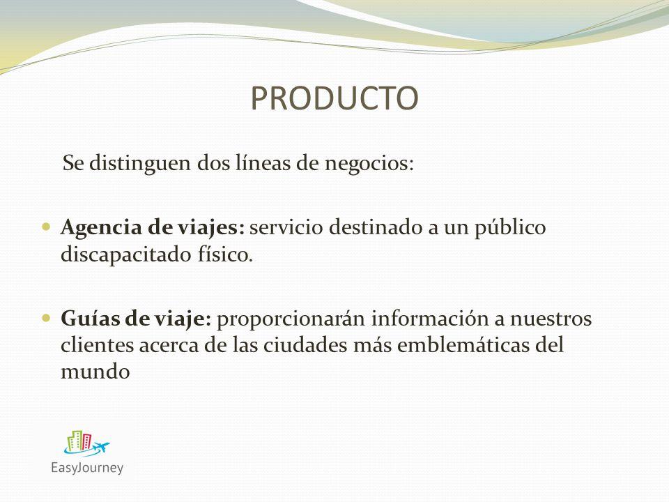 PRODUCTO Se distinguen dos líneas de negocios: Agencia de viajes: servicio destinado a un público discapacitado físico.