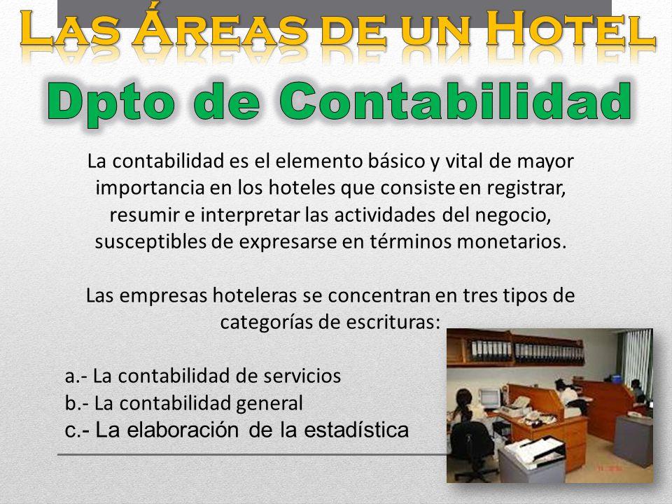 La contabilidad es el elemento básico y vital de mayor importancia en los hoteles que consiste en registrar, resumir e interpretar las actividades del