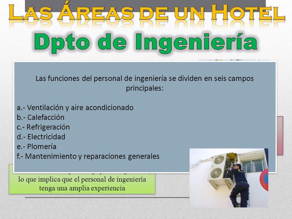 En algunos hoteles la labor del departamento de ingeniería es una operación independiente de la de mantenimiento, ya que su función principal no es la