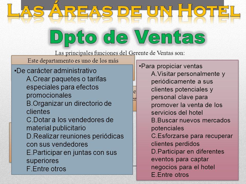 Este departamento es uno de los más importantes del hotel, ya que el establecimiento dependerá de la venta de servicios al público Un hotel tiene bási