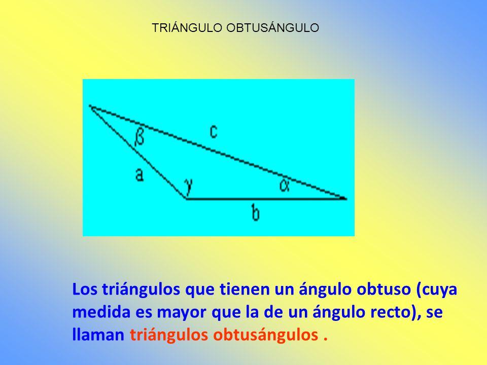 TRIÁNGULO RECTÁNGULO Los triángulos que tienen un ángulo recto (cuya medida es igual a 90º), se llaman triángulos rectángulos. Según la medida de sus