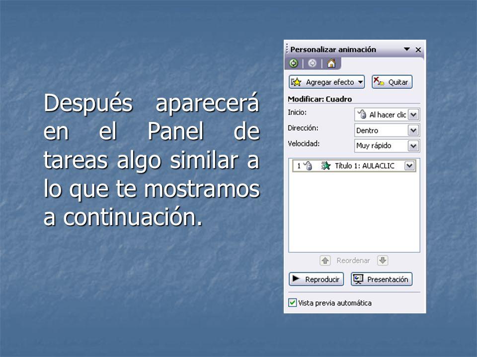 ANIMAR TEXTOS Y OBJETOS Para animar un texto u objeto lo primero que hay que hacer es seleccionarlo, a continuación desplegar el menú Presentación y s