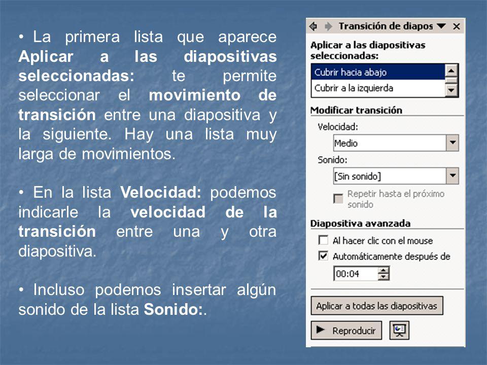 O sino, Pulsa anticlic sobre la diapositiva y de las opciones que aparecen elige Transición de diapositivas. En el panel de tareas aparece algo simila