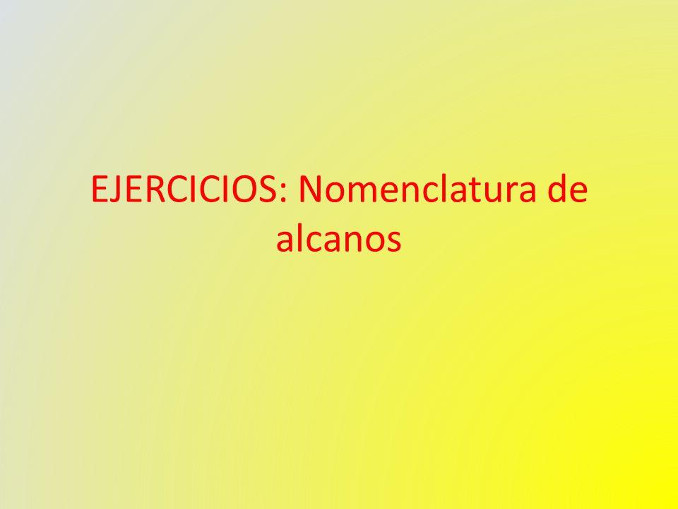 EJERCICIOS: Nomenclatura de alcanos