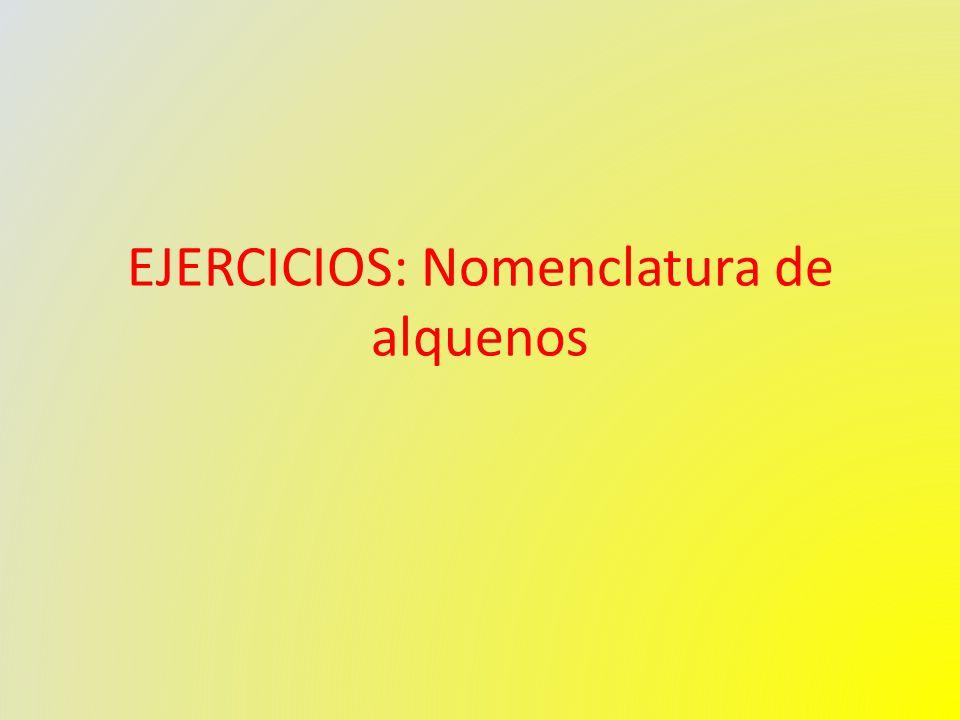 EJERCICIOS: Nomenclatura de alquenos