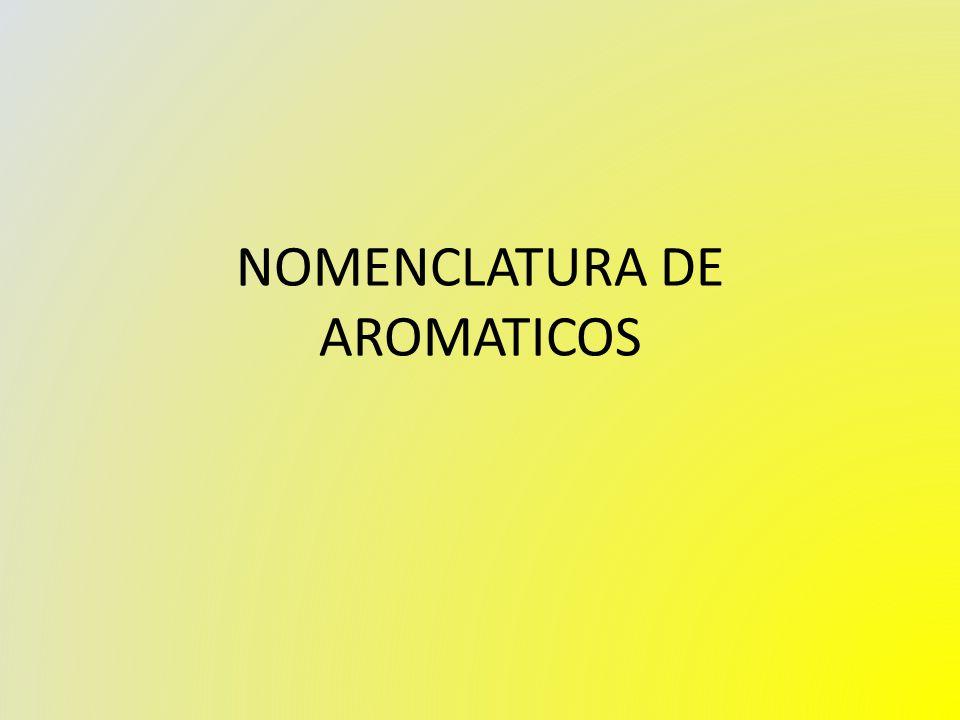 NOMENCLATURA DE AROMATICOS