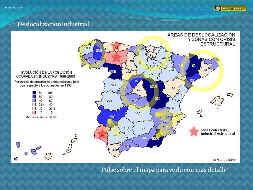 El mundo rural Pulse sobre el mapa para verlo con más detalle Deslocalización industrial