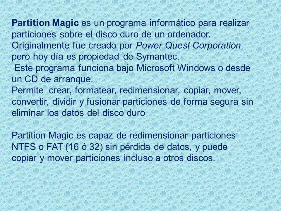 Partition Magic es un programa informático para realizar particiones sobre el disco duro de un ordenador.