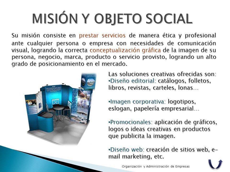 Su misión consiste en prestar servicios de manera ética y profesional ante cualquier persona o empresa con necesidades de comunicación visual, logrand