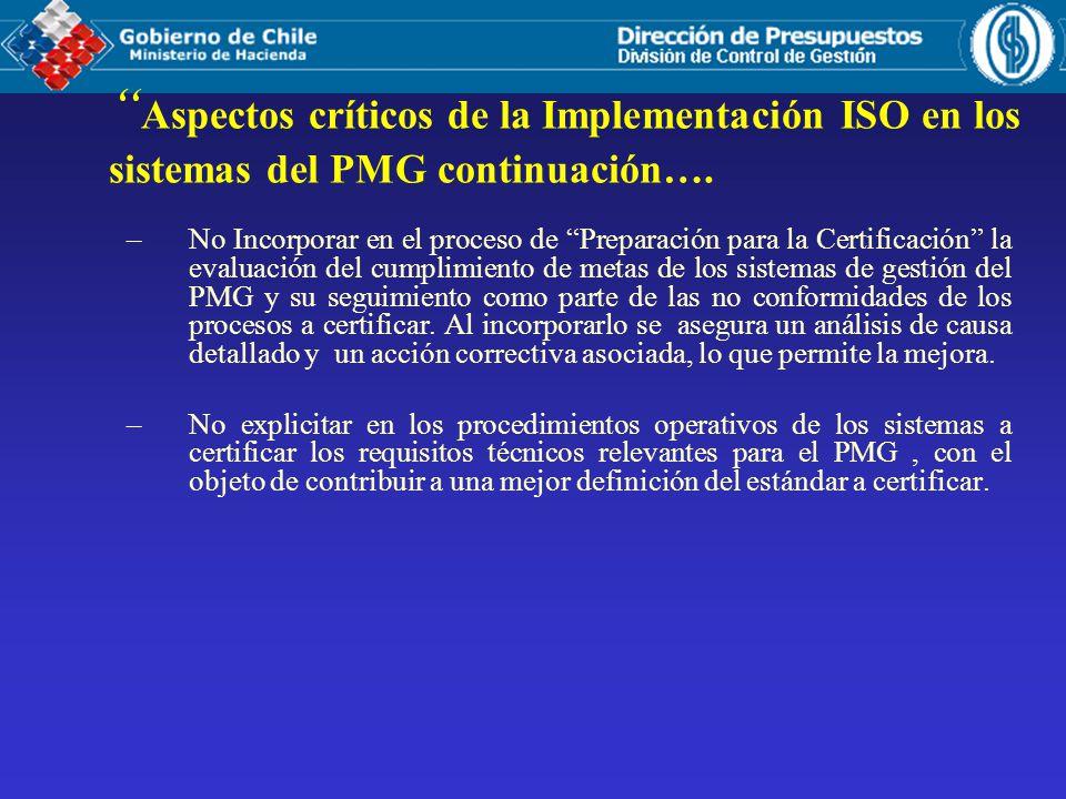 –No Incorporar en el proceso de Preparación para la Certificación la evaluación del cumplimiento de metas de los sistemas de gestión del PMG y su seguimiento como parte de las no conformidades de los procesos a certificar.