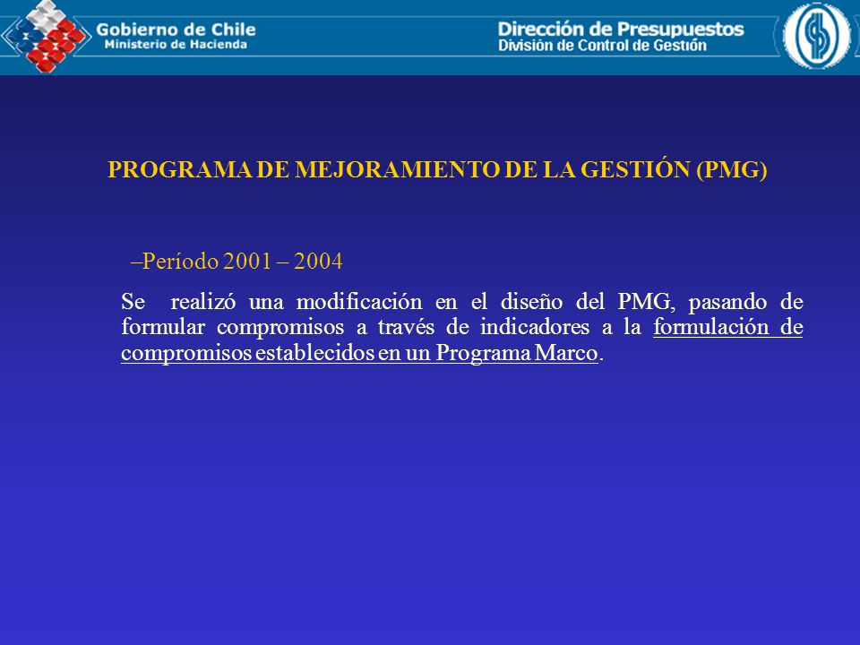 Se realizó una modificación en el diseño del PMG, pasando de formular compromisos a través de indicadores a la formulación de compromisos establecidos en un Programa Marco.