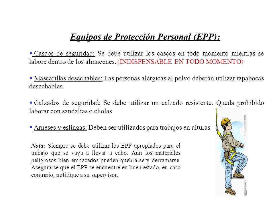 Equipos de Protección Personal (EPP):  Cascos de seguridad: Se debe utilizar los cascos en todo momento mientras se labore dentro de los almacenes.