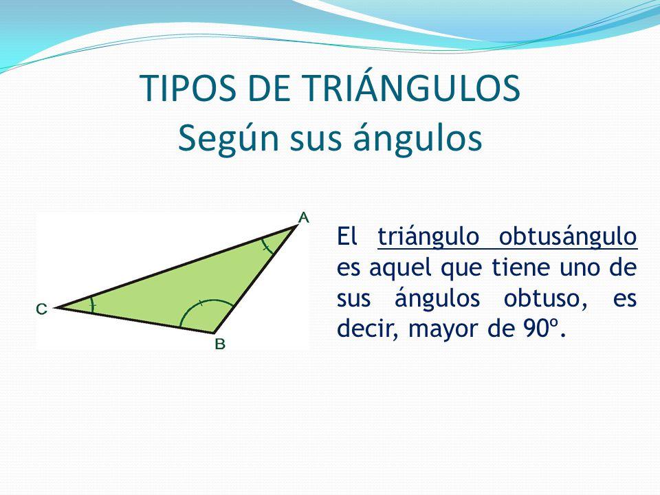 El triángulo obtusángulo es aquel que tiene uno de sus ángulos obtuso, es decir, mayor de 90º.
