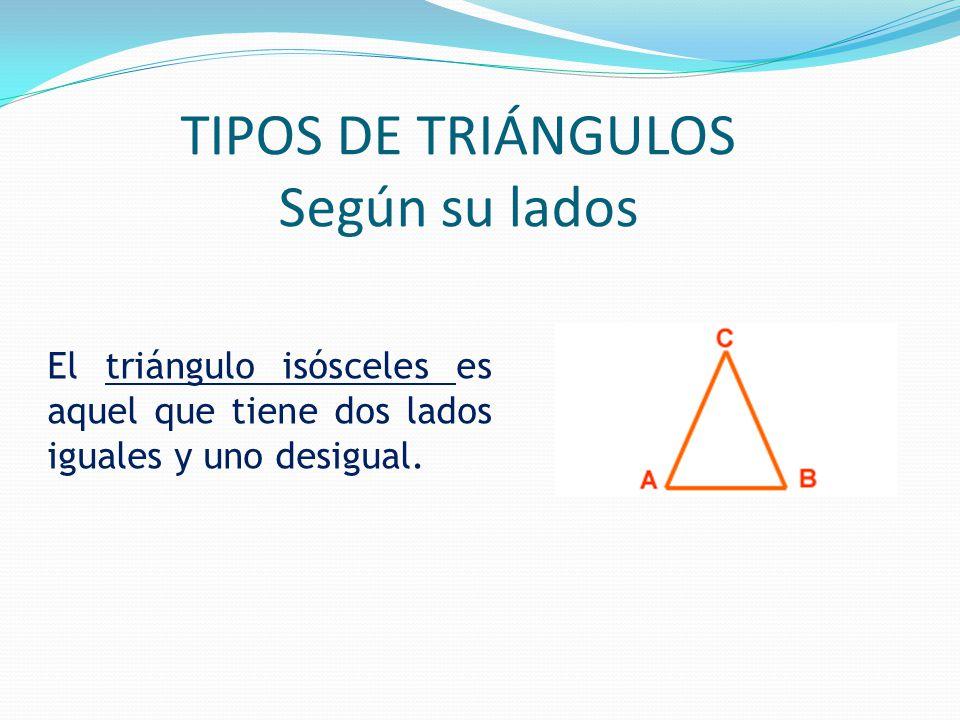 El triángulo isósceles es aquel que tiene dos lados iguales y uno desigual.