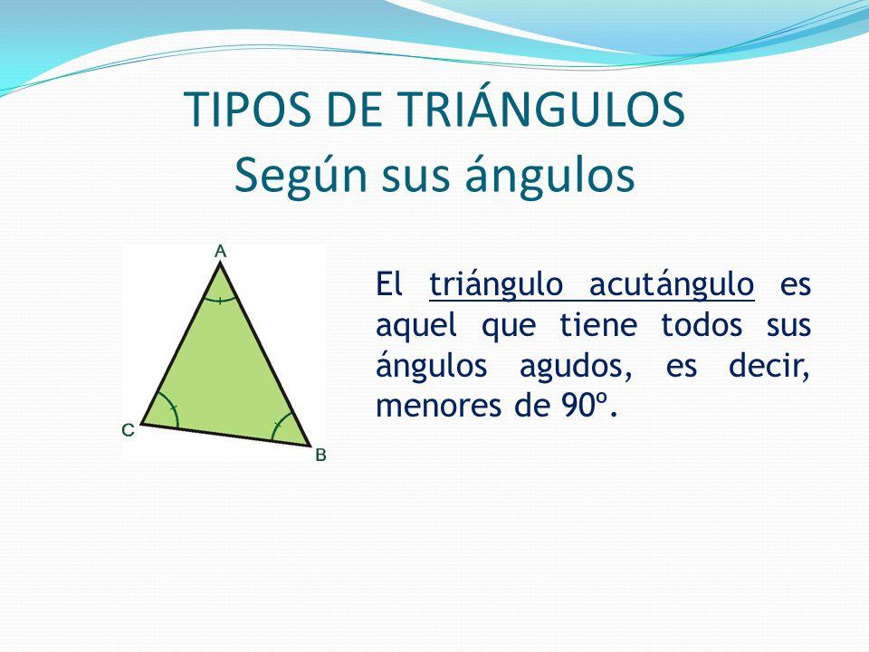 El triángulo acutángulo es aquel que tiene todos sus ángulos agudos, es decir, menores de 90º.